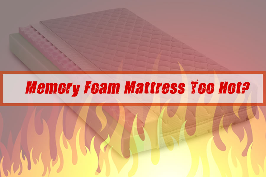 Memory Foam Mattress Too Hot? Here is Why and Solutions